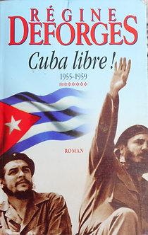 """Régine Deforges """"Cuba libre!"""""""