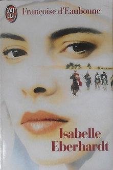 """Françoise d'Eaubonne """"Isabelle Eberhardt"""""""