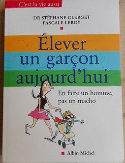 """Stéphane Clerget et Pascale Leroy """"Elever un garçon aujourd'hui"""""""