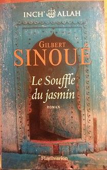 "Gilbert Sinoué  ""Le souffle du jasmin"""