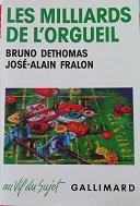 """Bruno Dethomas &J-A Fralon """"Les milliards de l'orgueil"""""""