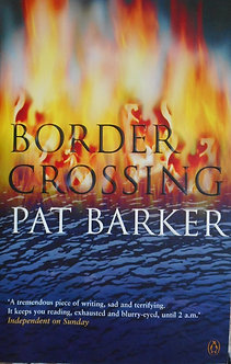 "Pat Barker ""Border Crossing"""