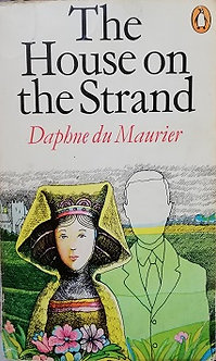 """Daphné Du Maurier """"The house on the strand"""""""