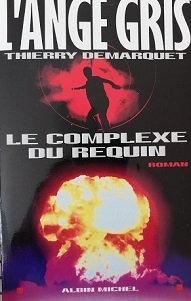 """Thierry Demarquet """"L'ange gris-Le complexe du requin"""""""
