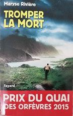 """Maryse Rivière """"Tromper la mort"""""""