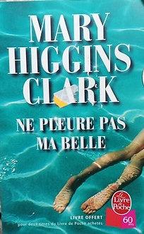 "Mary Higgins Clark ""Ne pleure pas ma belle"""