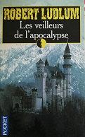 "Robert Ludlum ""Les veilleurs de l'apocalypse"""