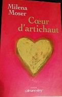 "Milena Moser ""Coeur d'artichaut"""