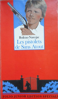 """Boileau-Narcejac """"Les pistolets de Sans Atouts"""""""