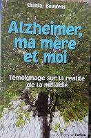 "Chantal Bauwens ""Alzeimer, ma mère et moi"""