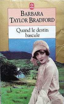 """BarbaraTaylor Bradford """"Quand le destin bascule"""""""