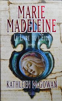 """Kathleen McGowan """"Marie-Madeleine, le Livre de l'élue"""""""