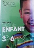 """Anne Bacus """"Votre enfant de 3 à 6 ans"""""""