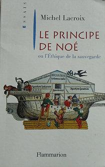 """Michel Lacroix """"Le principe de Noé"""""""