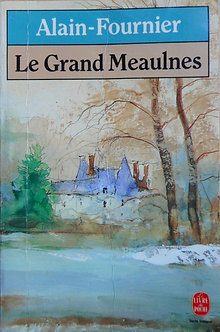 "Alain-Fournier ""Le Grand Meaulnes"""