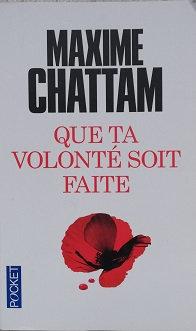 """Maxime Chattam """"Que ta volonté soit faite"""""""