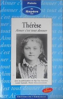 Thérèse Aimer c'est tout donner