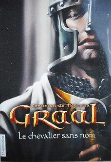 "Christian de Montella ""Graal. Le chevalier sans nom"""
