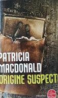 """Patricia McDonald """"Origine suspecte"""""""