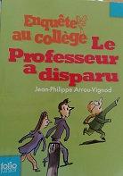 "Jean-Philipp Arrou-Vignod ""Le professeur a disparu"""