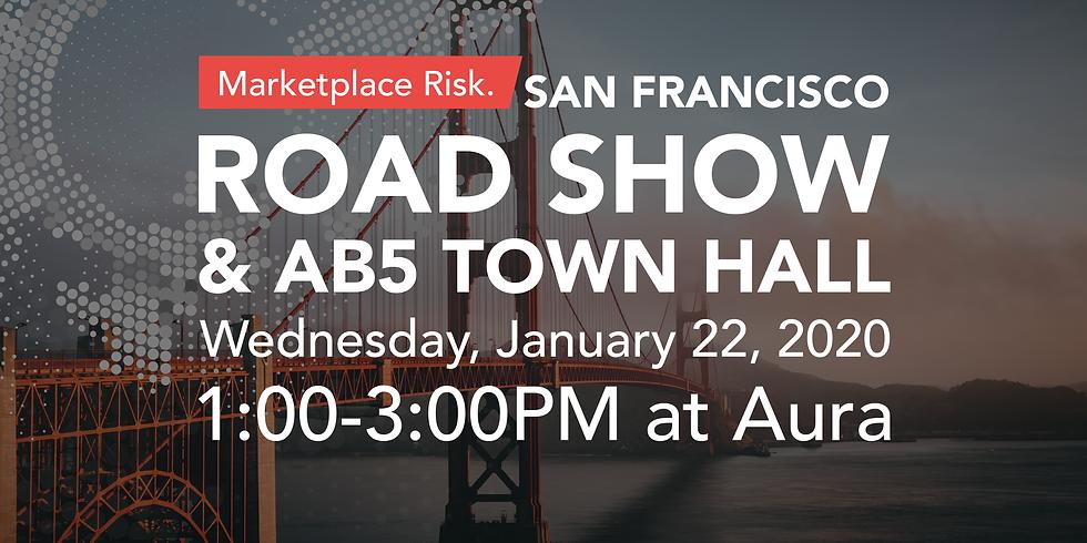 San Francisco Road Show & AB5 Town Hall