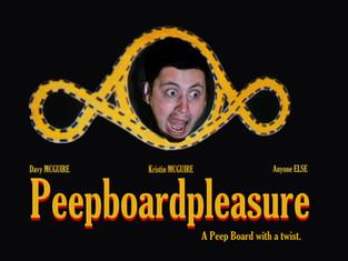 PEEPBOARD PLEASURE