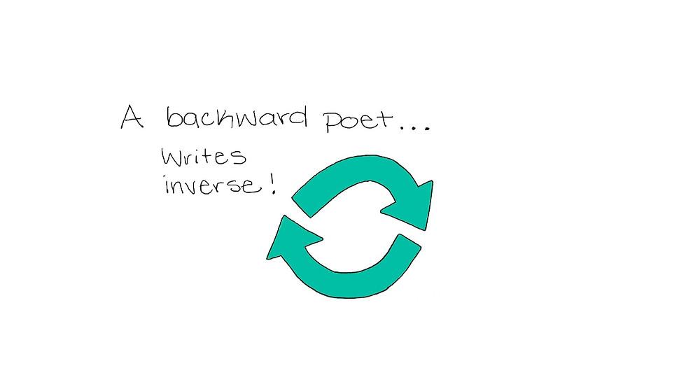 A backward poet...writes in verse!