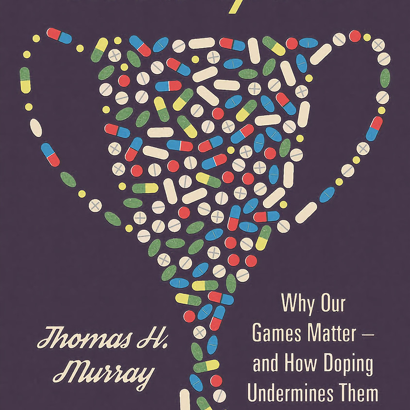 """Author Dr. Thomas H. Murray: """"Good Sport"""" - Why Our Games Matter and How Doping Undermines Them"""