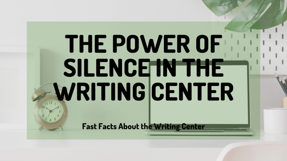 The Power Of Silence In The Writing Center