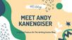 Meet Andy Kanengiser