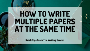 How To Write Multiple Papers At The Same Time