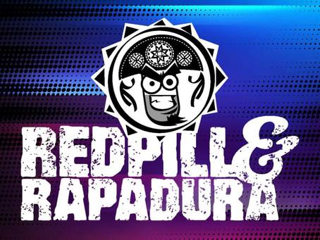 RedPill & Rapadura - 1ª edição de julho