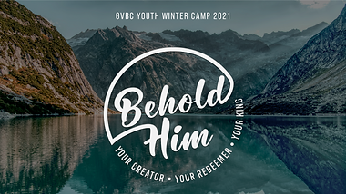 Youth Winter Camp: Behold Him