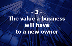 3. The value a business will have to