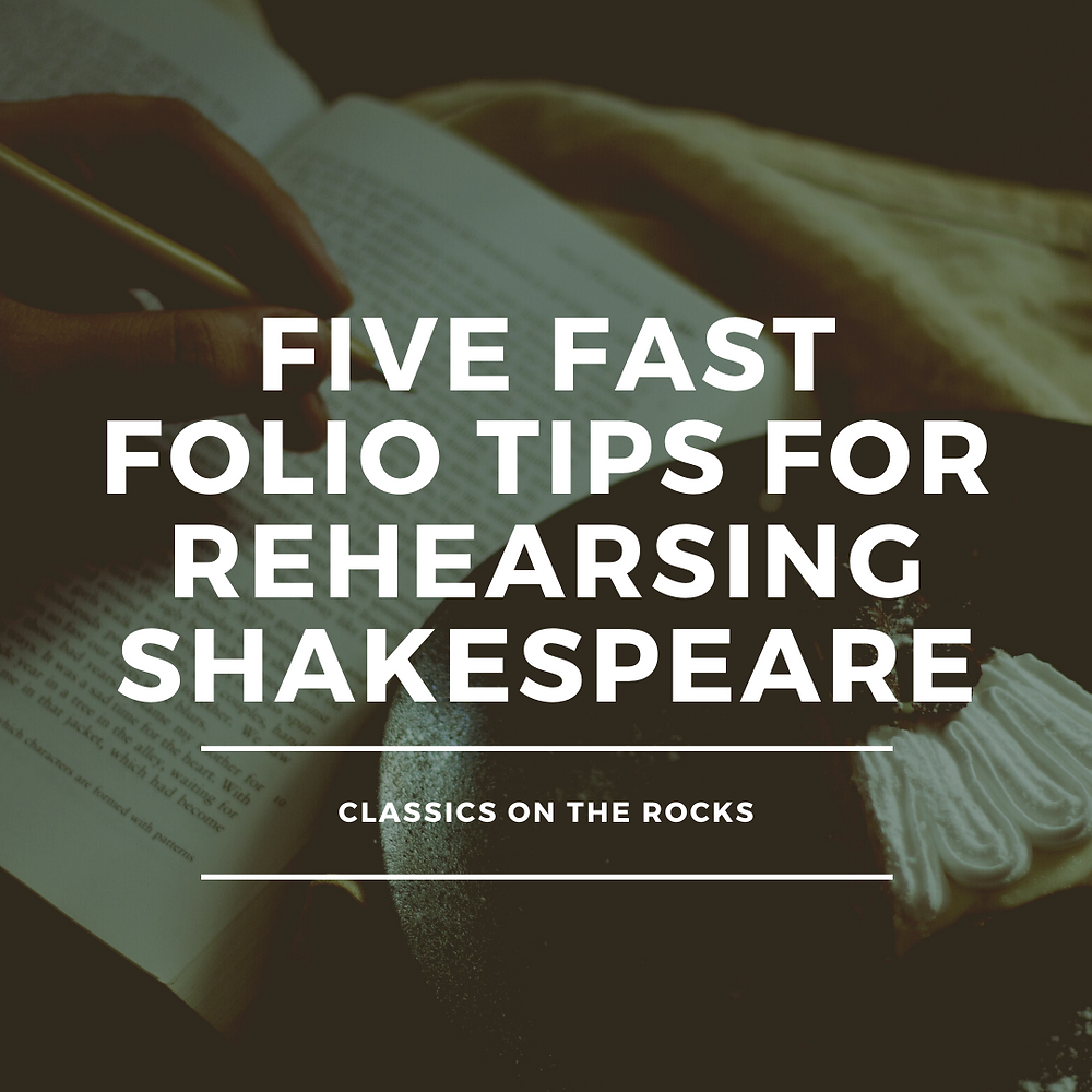 Five Fast Folio Tips for Rehearsing Shakespeare