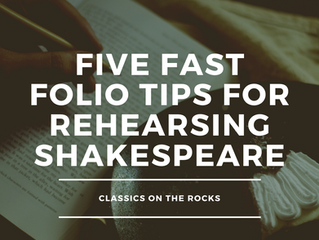 5 Fast Folio Tips for Rehearsing Shakespeare