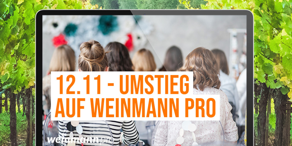 13:00 Uhr - 14:00 Uhr Webinar Umstieg auf Weinmann pro (kostenlos)