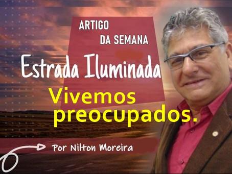 Coluna Estrada Iluminada: Vivemos preocupados