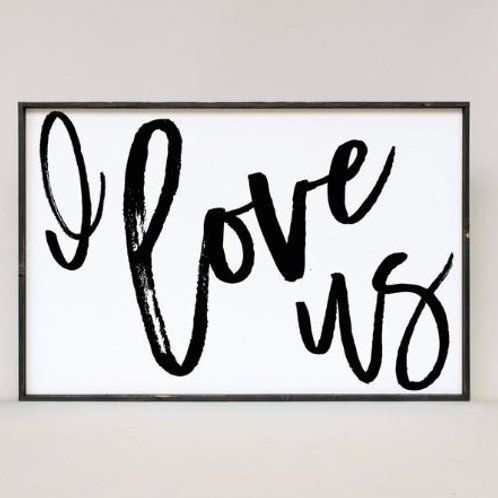 I Love Us - William Rae Designs