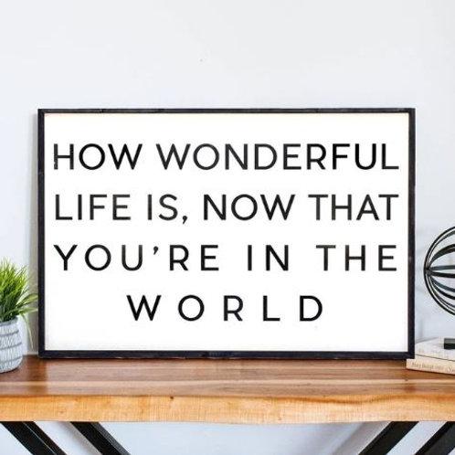 How Wonderful Life Is - William Rae Designs
