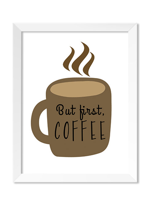 But First, Coffee  8x10 Print - IM Paper Co