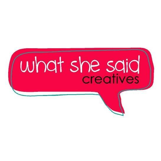 What She Said Creatives