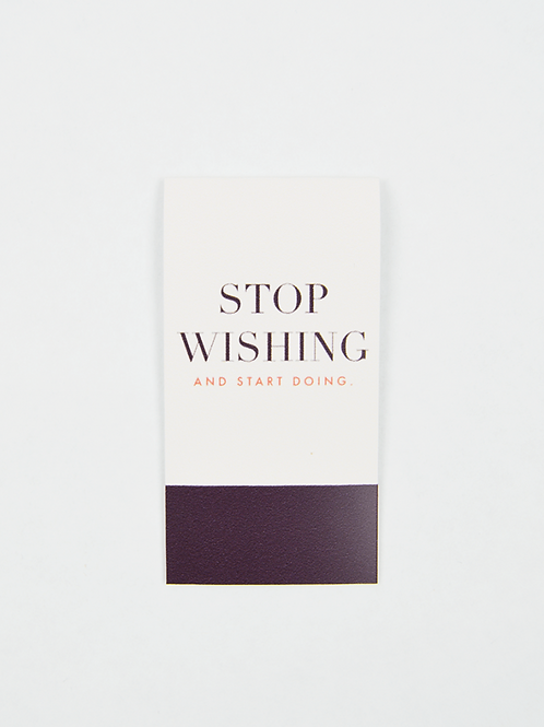 Stop Wishing And Start Doing -Magnetic Bookmark - IM Paper