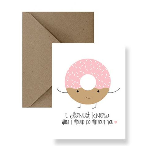 I Donut Know What I Would Do Without You Card - IM Paper