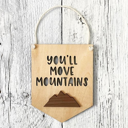 You'll Move Mountains 3D Wall Flags - Etch'd Designs