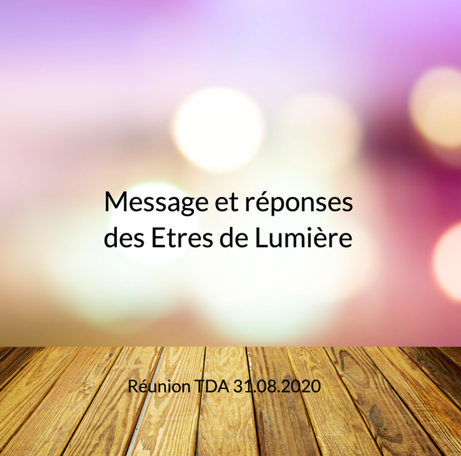 Message et réponses des Etres de Lumière