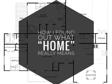 How I Found Out What HOME Really Means