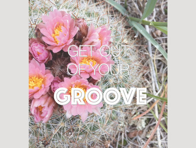 Get Out Of Your Groove
