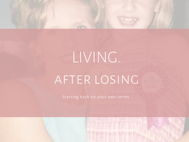 Living After Losing