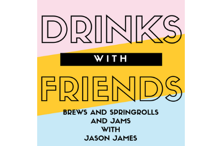 Episode 11 - Brews, Spring Rolls and Jams with Jason James